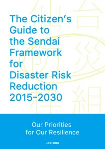 The Citizen's Guide to the Sendai Framework for Disaster Risk Reduction 2015-2030